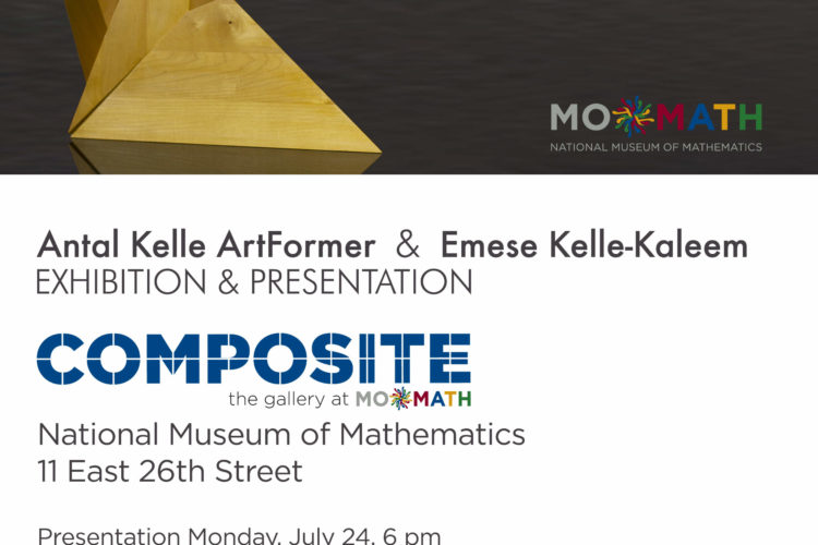 """Eroded Theories"" – Antal Kelle Artformer & Emese Kelle-Kaleem exhibition's success in New York at MoMath, supported by Experience Workshop"