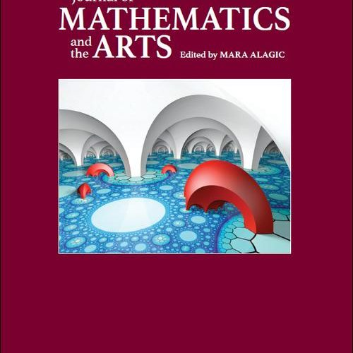 Journal of Mathematics and the Arts – Call for Papers & JMA 10th Anniversary Collection